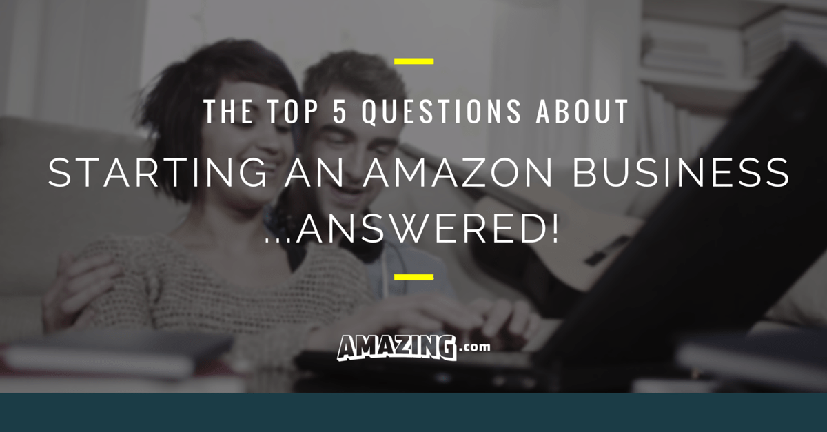 Top 5 Questions About Selling on Amazon Answered