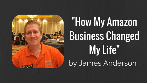 James Anderson How My Amazon Business Changed My Life